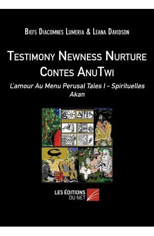 Testimony newness nurture contes anu twi l amour au menu perusal tales i spirituelles akan biefs diacomnes lumeria leana david
